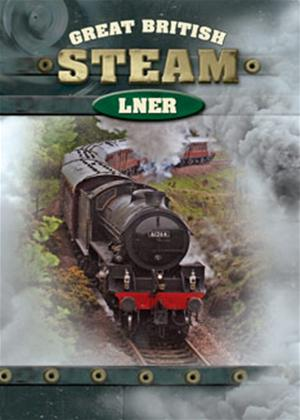 Rent Great British Steam: LNER Online DVD Rental