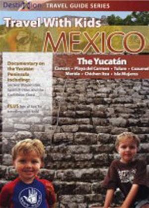Rent Travel with Kids: Mexico: The Yucatan Online DVD Rental