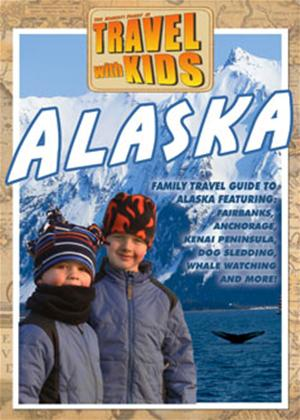 Rent Travel with Kids: Alaska Online DVD Rental
