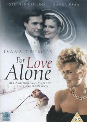 Rent For Love Alone (aka For Love Alone: The Ivana Trump Story) Online DVD Rental