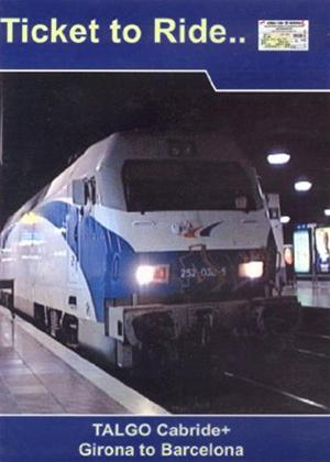 Rent Ticket to Ride: Talgo Cab Ride: Girona to Barcelona Online DVD Rental