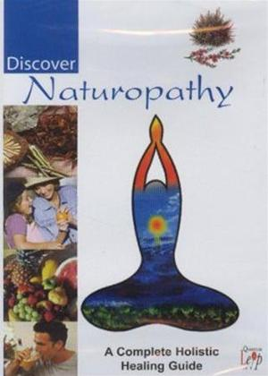 Rent Discover Naturopathy: A Complete Holistic Healing Guide Online DVD Rental