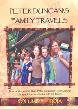 Rent Peter Duncan's Family Travels: Vol.3: India Online DVD Rental