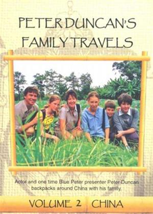 Rent Peter Duncan's Family Travels: Vol.2: China Online DVD Rental