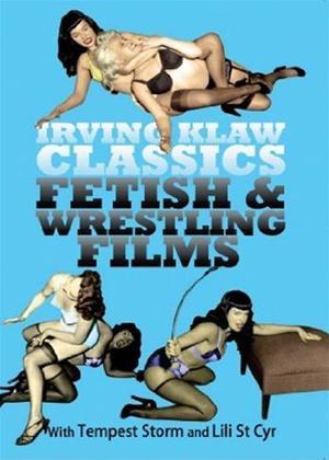 Rent Irving Klaw Classics: Fetish and Wrestling Films Online DVD Rental