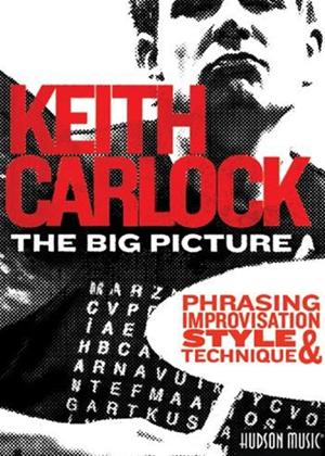 Rent Keith Carlock: The Big Picture: Phrasing Improvisation Style and Technique Online DVD Rental