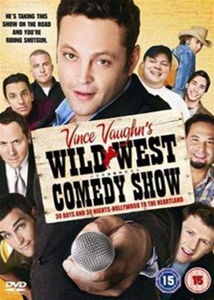 Rent Vince Vaughn's Wild West Show (aka Wild West Comedy Show: 30 Days & 30 Nights - Hollywood to the Heartland) Online DVD & Blu-ray Rental