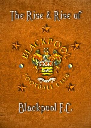 Rent The Rise and Rise of Blackpool F.C. Online DVD Rental