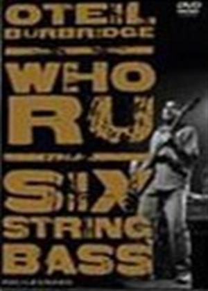 Rent Oteil Burbridge: Who RU Six String Bass Online DVD Rental