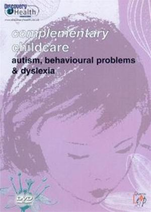 Rent Complementary Childcare: Autism, Behavioural Problems and Dyslexia Online DVD Rental