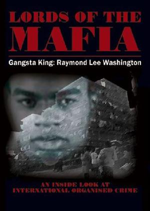 Rent Lords of the Mafia: Gangsta King Raymond Lee Washington Online DVD Rental