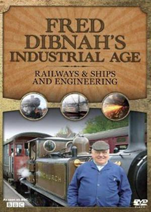 Rent Fred Dibnahs Industrial Age: Railways and Ships and Engineering Online DVD Rental