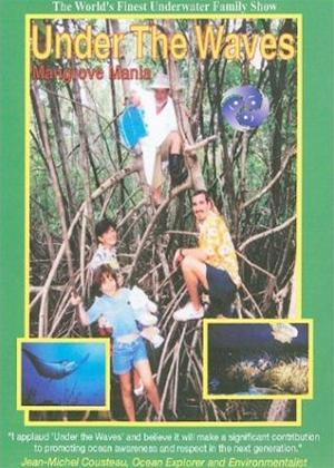 Rent Under the Waves: Mangrove Mania Online DVD Rental