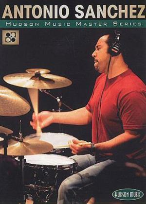 Rent Antonio Sanchez: Hudson Music Master Series Online DVD Rental