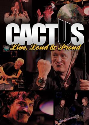 Rent Cactus: Live, Loud and Proud Online DVD Rental
