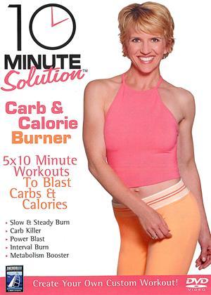 Rent 10 Minute Solution: Carb and Calorie Burner Online DVD Rental