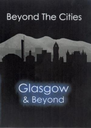 Rent Beyond the Cities: Glasgow and Beyond Online DVD Rental