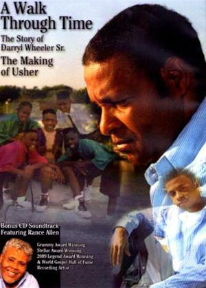 Rent A Walk Through Time: The Story of Darryl Wheeler Sr: The Making of Usher Online DVD Rental