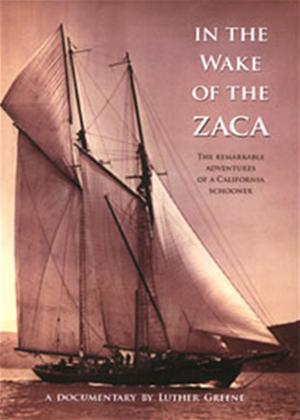 Rent In The Wake of The Zaca: The Remarkable Adventures of a California Schooner Online DVD Rental