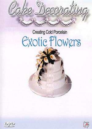 Rent Cake Decorating: Creating Cold Porcelain Exotic Flowers Online DVD Rental
