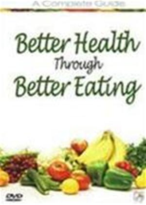 Rent Better Health Through Better Eating Online DVD Rental