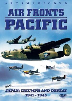 Rent Air Fronts Pacific: Japan: Triumph and Defeat 1941 to 1945 Online DVD Rental