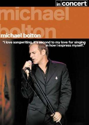 Rent Michael Bolton: In Concert Online DVD & Blu-ray Rental
