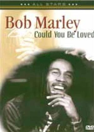 Rent Bob Marley: Could You Be Loved Online DVD Rental
