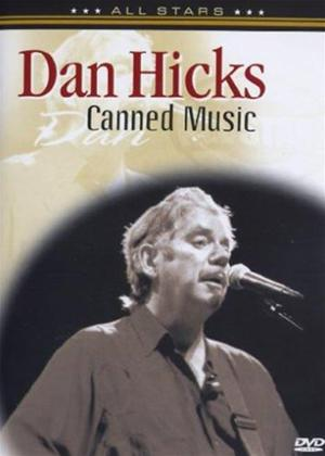 Rent Dan Hicks: Canned Music Online DVD & Blu-ray Rental