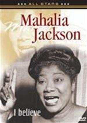 Rent Mahalia Jackson: I Believe Online DVD & Blu-ray Rental