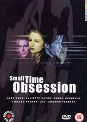 Rent Small Time Obsession Online DVD Rental