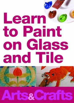 Rent Learn to Paint on Glass and Tile Online DVD Rental
