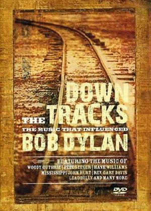 Rent Down the Tracks: Music That Influenced Bob Dylan Online DVD Rental