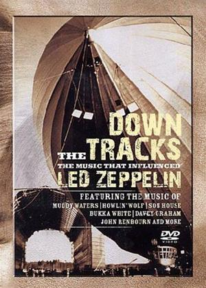 Rent Down the Tracks: The Music That Influenced Led Zeppelin Online DVD Rental