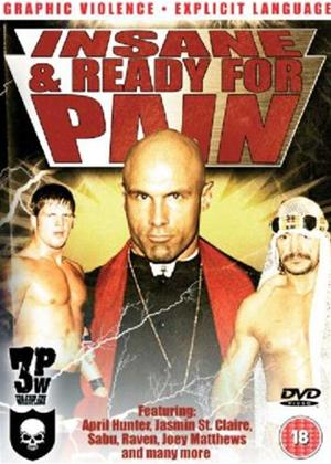 Rent 3PW: Insane and Ready for the Pain Online DVD Rental
