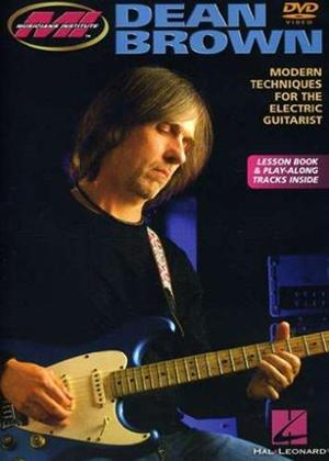 Rent Dean Brown: Modern Techniques for the Electric Guitarist Online DVD Rental