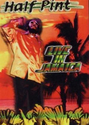 Rent Half Pint: Live in Jamaica Online DVD Rental