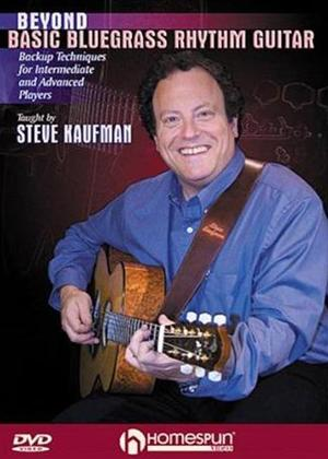 Rent Beyond Basic Bluegrass Rhythm Guitar with Steve Kaufman Online DVD Rental