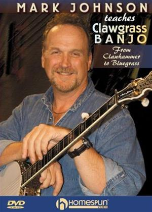 Rent Mark Johnson Teaches Clawgrass Banjo Online DVD Rental