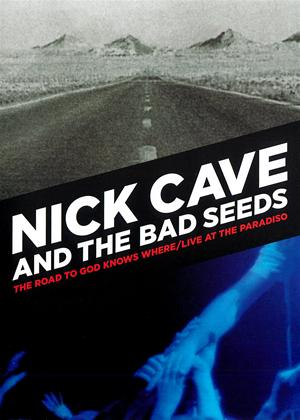 Rent Nick Cave and The Bad Seeds: The Road to God Knows Where / Live at Paradiso Online DVD Rental