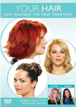 Rent Your Hair: Give Yourself the Star Treatment Online DVD & Blu-ray Rental