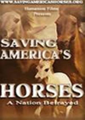 Rent Saving America's Horses: A Nation Betrayed Online DVD Rental