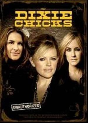 Rent Dixie Chicks: Unauthorized Online DVD Rental