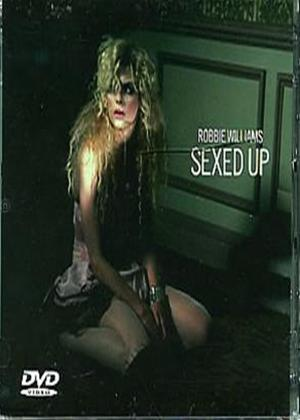 Rent Robbie Williams: Sexed Up Online DVD Rental