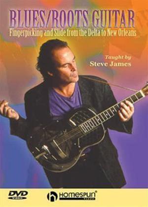 Rent Steve James: Blues/Roots Guitar Online DVD Rental
