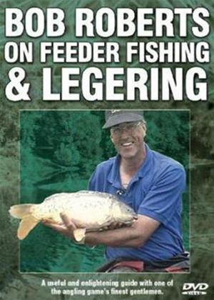 Rent Bob Roberts on Feeder Fishing and Legering Online DVD Rental