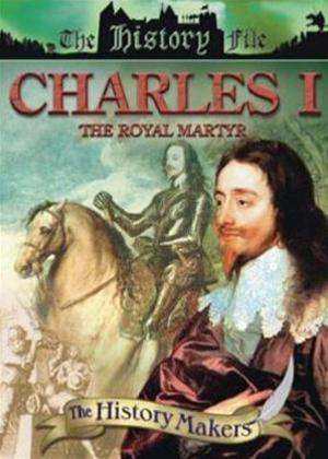 Rent History Makers: Charles I: The Royal Martyr Online DVD Rental
