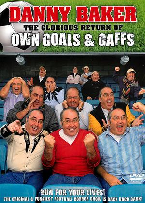 Rent Danny Baker: The Glorious Return of Own Goals and Gaffs Online DVD Rental