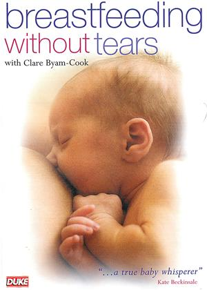 Rent Breastfeeding Without Tears with Clare Byam-Cook Online DVD Rental