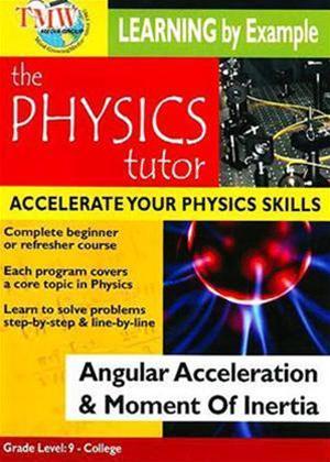 Rent Physics Tutor: Angular Acceleration and Moment of Inertia Online DVD Rental